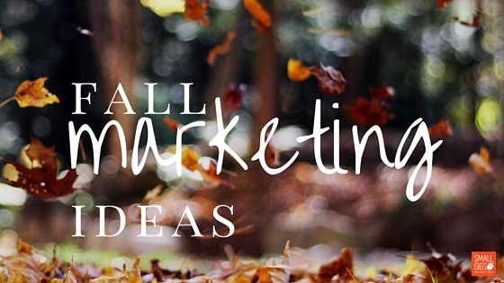 fall marketing ideas
